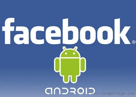 fb app for android 3 best apps for android devices gadgetcage