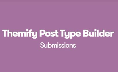 Post Type Builder V1 2 7 Custom Post Types themify post type builder submissions addon v1 2 7