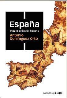 libro espa 241 a tres milenios de historia di antonio dom 237 nguez ortiz