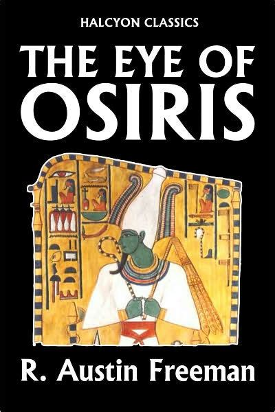 libro eye classics at the the eye of osiris by r austin freeman thorndyke mysteries 2 by r austin freeman nook book