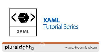xaml tutorial online pluralsight xaml tutorial series a2z p30 download full
