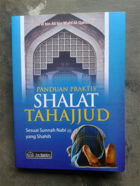 Buku Panduan Shalat Praktis Lengkap Sesuai Al Quran Hadisttl Buku Saku Panduan Praktis Shalat Tahajjud
