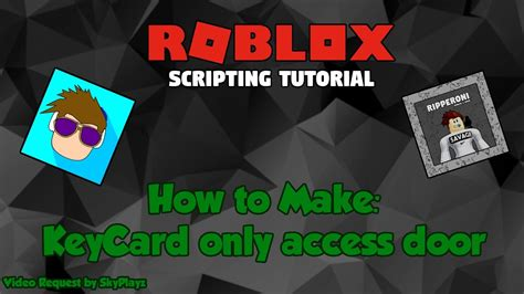 how to make a key card roblox how to create a key card only access door