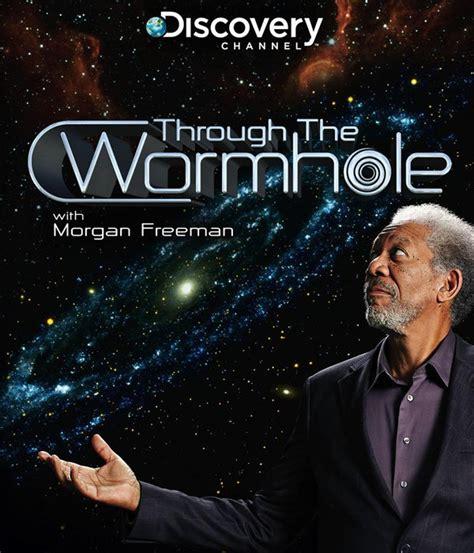 through the wormhole with freeman episodes through the wormhole tv series 2010 imdb