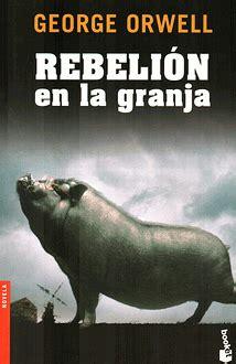 libro rebelin en la granja rebeli 243 n en la granja de george orwell