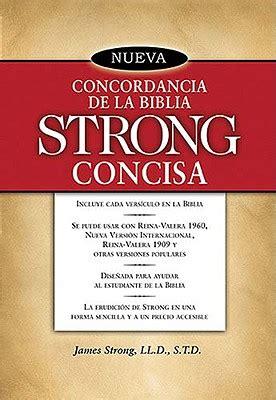 libro nueva concordancia strong exhaustiva nueva concordancia de la biblia strong concisa strong james paperback christian supply