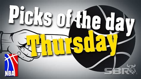 Mba Picks Parlay by Nba Picks Of The Day For Top Thursday Parlay