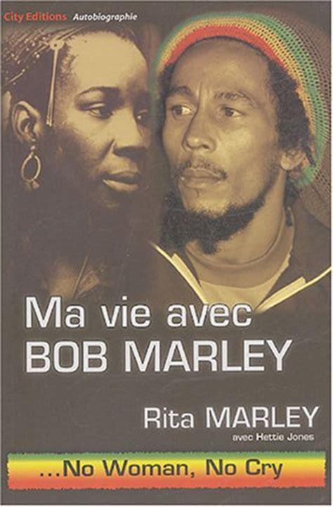 bob marley biography francais books about music ma vie avec bob marley no woman no
