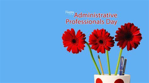 Adminstrative Professional 51 Best Happy Administrative Professional Day 2018