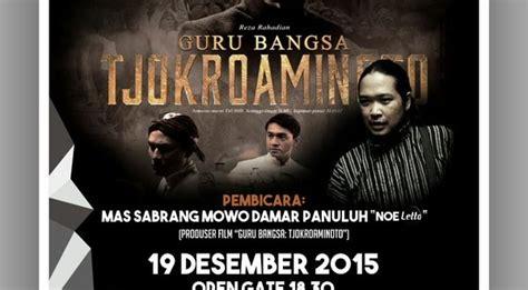 film cahaya hati tanggal 12 desember bedah film quot guru bangsa tjokroaminoto quot uny community