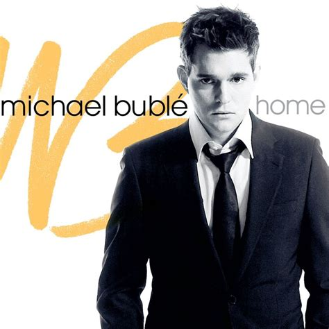 Michael Buble Home by Michael Bubl 233 Home Lyrics Genius Lyrics
