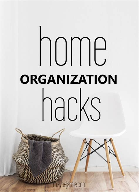 hacks for home home organization hacks maybe jamie