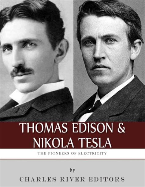 nikola tesla biography amazon thomas edison and nikola tesla the pioneers of