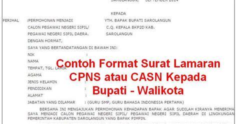 Contoh Surat Lamaran Kerja Untuk Pendaftaran Cpns Kemdikbud by Contoh Format Surat Lamaran Cpns Atau Casn Kepada Bupati