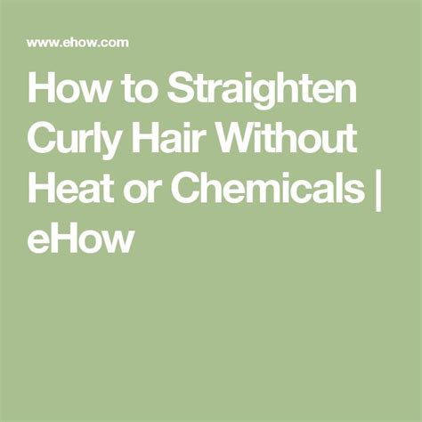 curly look without chemicals how to straighten curly hair without heat or chemicals