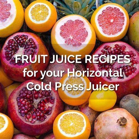fruit juice recipes recipes for juicing fruit juice recipes vitality4