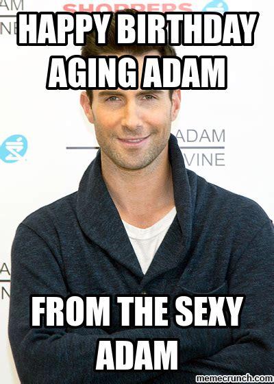 Adam Meme - happy birthday aging adam