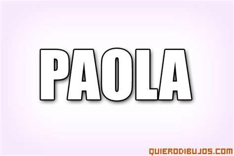 imagenes que digan paola nombre de paola
