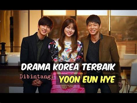 film korea terbaik youtube 6 drama korea terbaik yang dibintangi yoon eun hye wajib