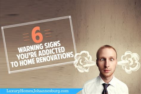 renovation addict 6 warning signs you re addicted to home renovations