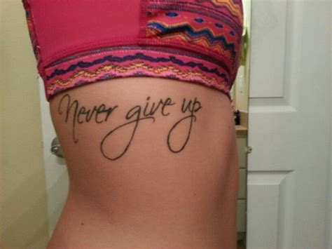 never give up tattoo on my side my pins pinterest
