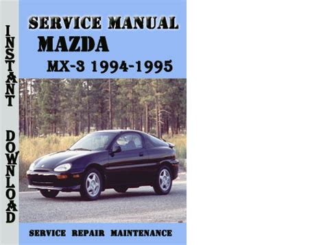 service repair manual free download 1995 mazda miata mx 5 transmission control mazda mx 3 1994 1995 service repair manual pdf download download