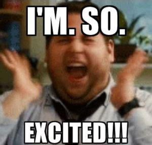 Super Happy Face Meme - excited meme huge list of so excited meme