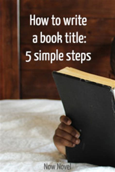 how to write a book name in a paper how to write a book title 5 steps now novel