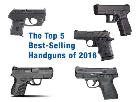 Seling Pistol Gantungan Pistol the top 5 best selling handguns of 2016 officer