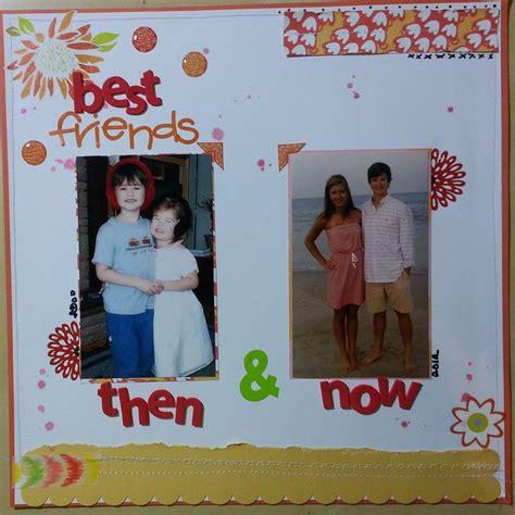 best friends scrapbook layout scrapbook layouts pin by tabby leonard on scrapbooking pinterest