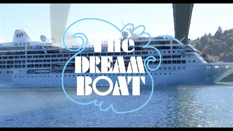 dream with boat the dream boat youtube