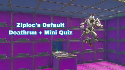 ziplocs default deathrun mini quiz fortnite creative