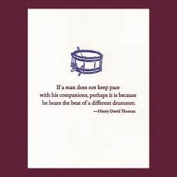 the beat of a different drummer thoreau quote letterpress