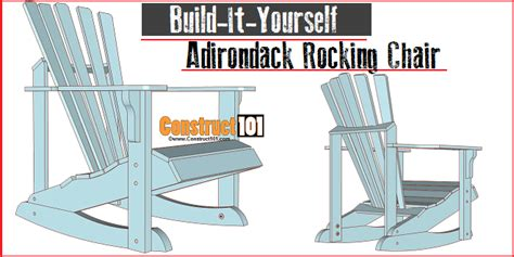 adirondack rocking chair plans construct