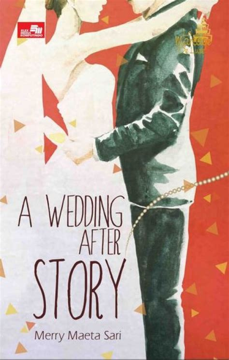 Novel The Wedding After Story Bukukita Le Mariage De Luxe A Wedding After Story