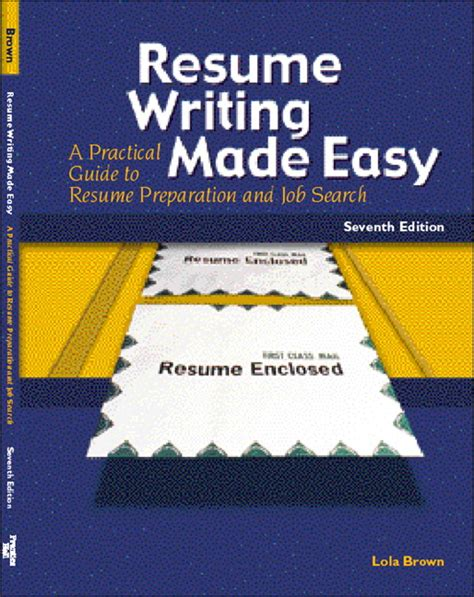Resume Writing Made Easy Brown Resume Writing Made Easy A Practical Guide To