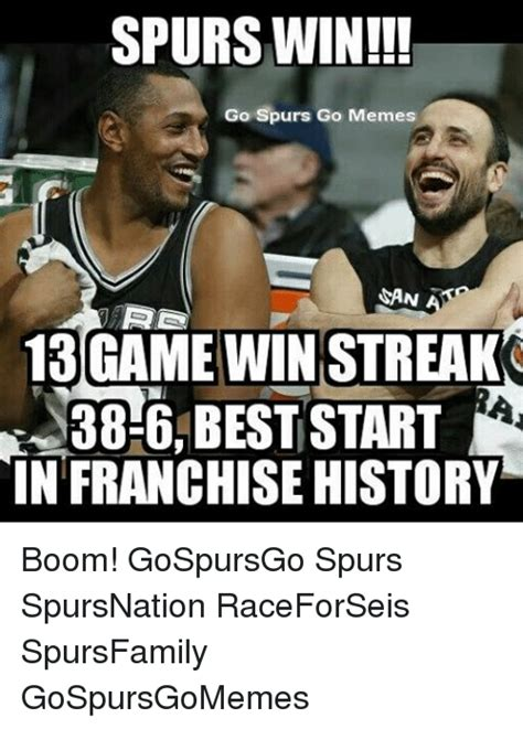 Spurs Meme - spurs win go spurs go memes han rd 13 game win streak
