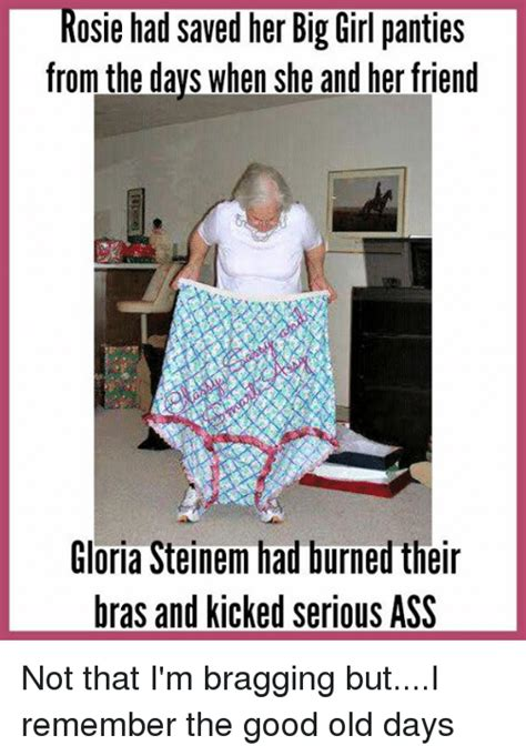 Big Girl Panties Meme - rosie had saved her big girl panties from the days when