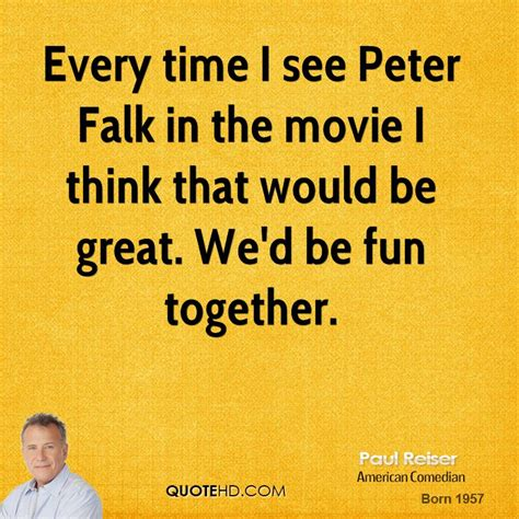 every time i find 1780749325 peter falk quotes quotesgram