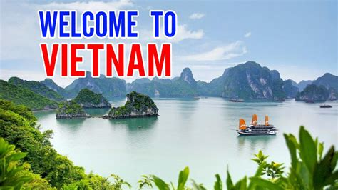 viet nam or vietnam welcome to viet nam vietnam tourism youtube