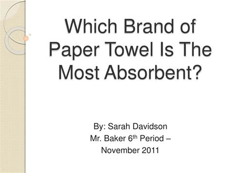 What Makes A Paper Towel Absorbent - ppt which brand of paper towel is the most absorbent