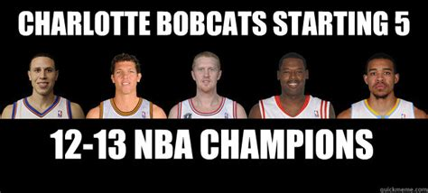 Charlotte Meme - charlotte bobcats starting 5 12 13 nba chions first