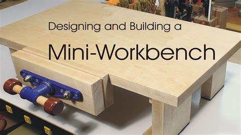 designing  building  mini workbench youtube