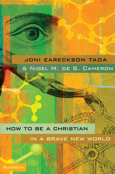 brave new world themes religion how to be christian in a brave new world book joni and