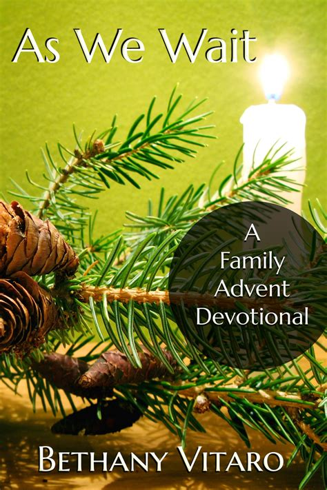 advent devotional now available in paperback as we wait a family advent