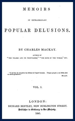 memoirs of extraordinary popular delusions volume 1 books ebook esot 233 rique mackay memoirs of extraordinary
