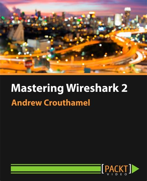 wireshark tutorial book mastering wireshark 2 video packt books