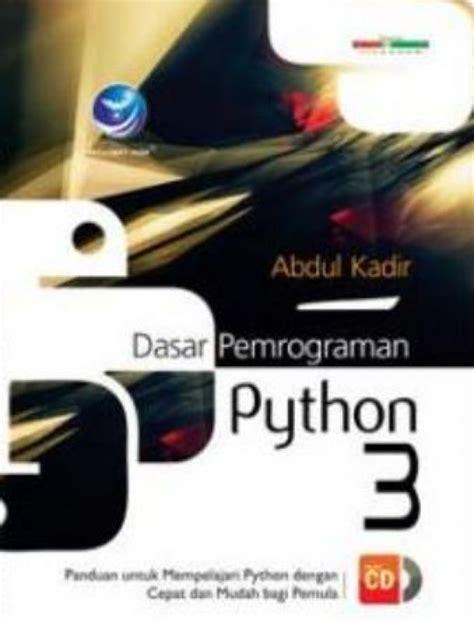 Dasar Pemrograman Phyton bukukita dasar pemrograman python 3 cd