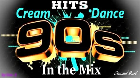 best house music of the 90s cream dance hits of 90 s in the mix second part mixed