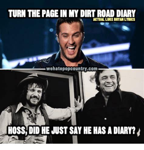Luke Bryan Memes - turn the page in my dirtroad diary actual luke bryan